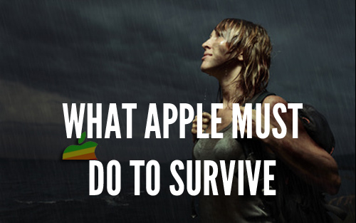 what apple must do to survive