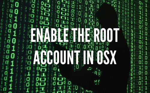 Enable Root Account OSX