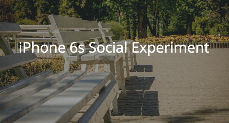 iPhone 6s social experiment