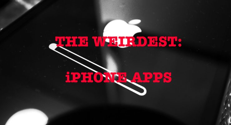 weirdest iphone apps