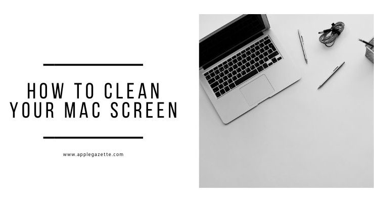 how to clean your mac screen
