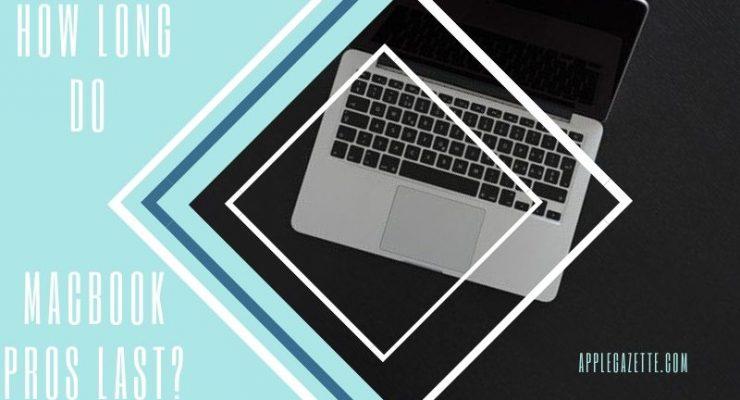 how long should a macbook pro last