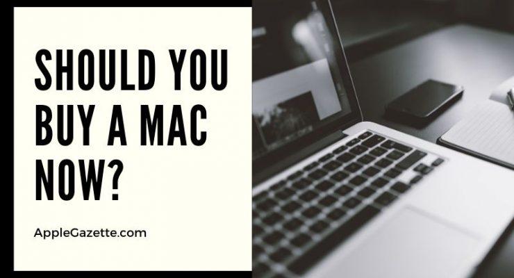 should i buy a mac now
